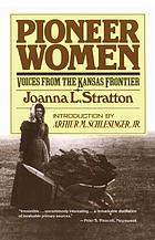 Pioneer women : voices from the Kansas frontier
