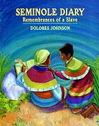 Seminole diary : remembrances of a slave