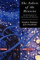The fabric of the heavens; the development of astronomy and dynamics