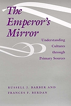 The emperor's mirror : understanding cultures through primary sources