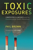 Toxic exposures : contested illnesses and the environmental health movement