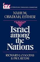 Israel among the nations : a commentary on the Books of Nahum and Obadiah