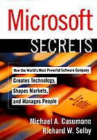 Microsoft secrets : how the world's most powerful software company creates technology, shapes markets, and manages people