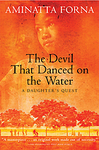 The devil that danced on the water : a daughter's quest