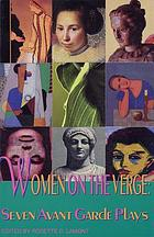 Women on the verge : 7 avant-garde American plays
