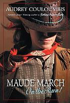 Maude March on the run!, or, Trouble is her middle name