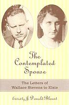 The contemplated spouse : the letters of Wallace Stevens to Elsie