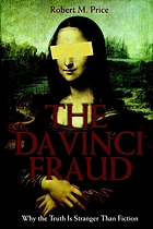 The Da Vinci fraud : why the truth is stranger than fiction