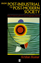 From post-industrial to post-modern society : new theories of the contemporary world