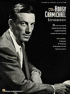 The Hoagy Carmichael songbook : piano, vocal, guitar
