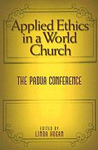 Applied ethics in a world church : the Padua conference