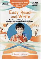Easy read and write : reading and writing for students who have little or no experience of English