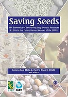 Saving seeds : the economics of conserving crop genetic resources ex situ in the future harvest centres of the CGIAR