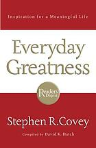 Inspiration for a meaningful life : everyday greatness