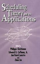Scheduling theory and its applications