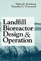Landfill bioreactor design and operation