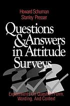 Questions and answers in attitude surveys : experiments on question form, wording, and context