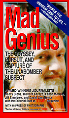 Mad genius : the odyssey, pursuit, and capture of the Unabomber suspect