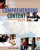 Comprehending content : reading across the curriculum (grades 6-12)