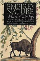 Empire's nature : Mark Catesby's new world vision