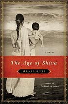 The age of Shiva : a novel