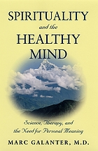 Spirituality and the healthy mind : science, therapy, and the need for personal meaning