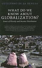 What do we know about globalization? : issues of poverty and income distribution