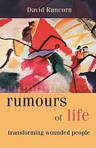 Rumours of life : transforming wounded people