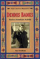 Dennis Banks : Native American activist