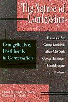 The nature of confession : evangelicals & postliberals in conversation
