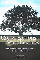 Conversations with leaders : frank talk from nurses (and others) on the frontlines of leadership