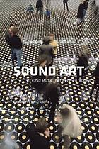 Sound art : beyond music, between categories