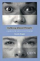 Talking about people : a guide to fair and accurate language