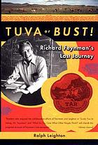 Tuva or bust! : Richard Feynman's last journey