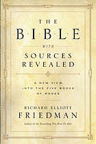 The Bible with sources revealed : a new view into the five books of Moses