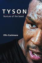 Tyson : nurture of the beast