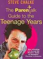 The Parenttalk guide to the teenage years