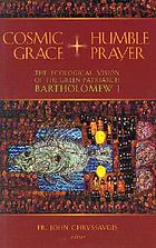 Cosmic grace + humble prayer : the ecological vision of the green patriarch Bartholomew I
