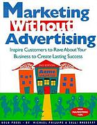 Marketing without advertising : inspire customers to rave about your business to create lasting success