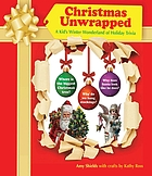 Christmas unwrapped : a kid's winter wonderland of holiday trivia