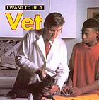 I want to be a vet