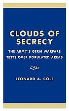 Clouds of secrecy : the army's germ warfare tests over populated areas