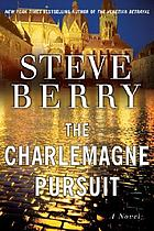 The Charlemagne pursuit : a novel