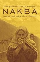 Nakba : Palestine, 1948, and the claims of memory
