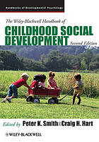 The Wiley-Blackwell handbook of childhood social development