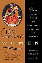 Wise women : over two thousand years of spiritual writing by women