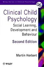 Clinical child psychology : social learning development, and behaviour