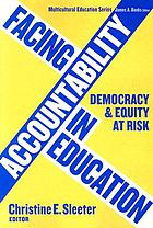 Facing accountability in education : democracy and equity at risk