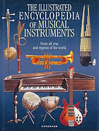 The illustrated encyclopedia of musical instruments : from all eras and regions of the world