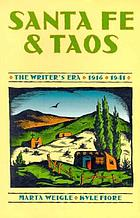 Santa Fe and Taos : the writer's era, 1916-1941
